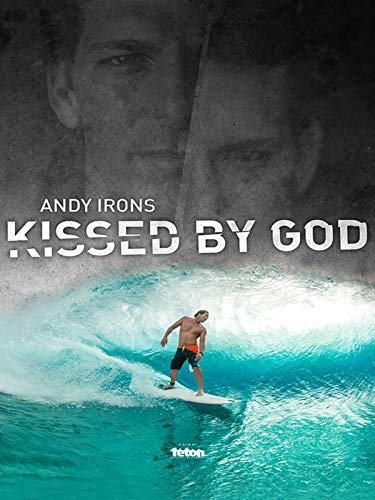Andy Irons: Kissed by God -