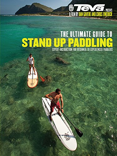 The Ultimate Guide to Stand Up Paddling