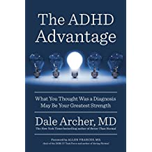 The ADHD Advantage: What You Thought Was a Diagnosis May Be Your Greatest Strength