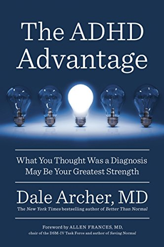 Image of The ADHD Advantage: What You Thought Was a Diagnosis May Be Your Greatest Strength