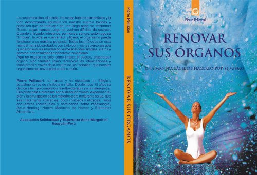 Renovar sus órganos (Spanish Edition) - Kindle edition by Pierre Pellizzari, Hermana Goretta Favero Huaycán. Religion & Spirituality Kindle eBooks ...