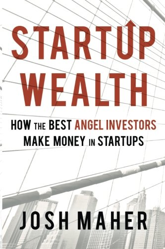 Startup Wealth: How the Best Angel Investors Make Money in Startups by CreateSpace Independent Publishing Platform (Image #1)