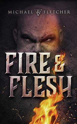 Fire and Flesh: A Manifest Delusions Short Story by [Fletcher, Michael R.]