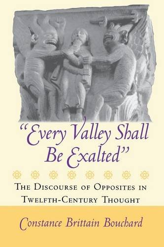 """Every Valley Shall Be Exalted"": The Discourse of Opposites in Twelfth-Century Thought pdf"