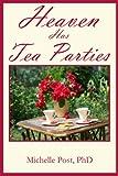 Heaven Has Tea Parties