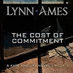 The Cost of Commitment   Lynn Ames