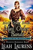 #10: Mail Order Bride: Mail Order Bandit (Ladies of The Frontier) (A Western Romance Book)