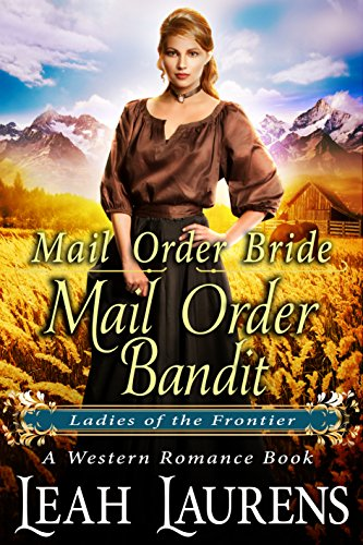 Mail Order Bride: Mail Order Bandit (Ladies of The Frontier) (A Western Romance Book) cover