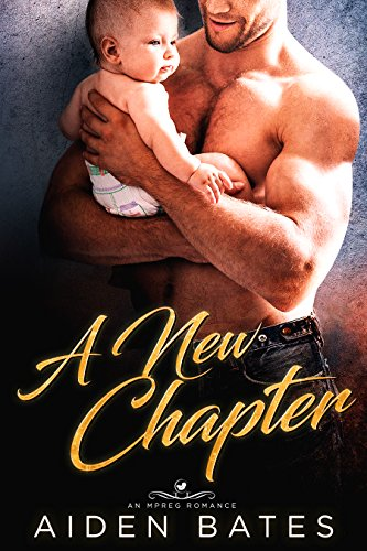 A New Chapter: An Mpreg Romance (Prelude To Love Book 1)
