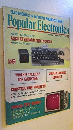 (POPULAR ELECTRONICS Magazine April 1974 Volume 5 No. 4 (Electronics in modern sound studios, ASCII keyboard and encoder, walkie talkies,))