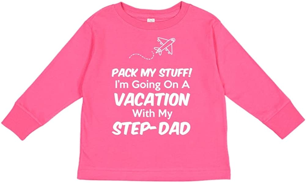 Pack My Stuff Toddler//Kids Long Sleeve T-Shirt Im Going On Vacation with My Step-Dad