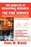 The Benefits of Behavioral Research to the Fire Service, Peter Blaich, 0595606466