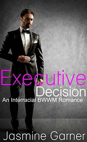 Search : Executive Decision: An Interracial BWWM Romance
