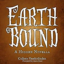 Earth Bound: A Hidden Novella