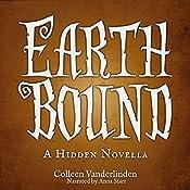 Earth Bound: A Hidden Novella | Colleen Vanderlinden
