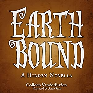 Earth Bound: A Hidden Novella Audiobook