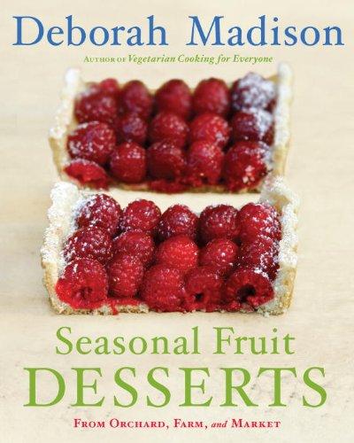 Seasonal Fruit Desserts: From Orchard, Farm, and (Seasonal Fruits)