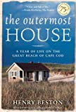 img - for The Outermost House: A Year of Life On The Great Beach of Cape Cod book / textbook / text book