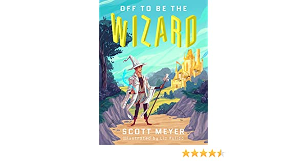 Off to Be the Wizard [Kindle in Motion] (Magic 2.0 Book 1) (English Edition) eBook: Scott Meyer, Liz Pulido: Amazon.es: Tienda Kindle