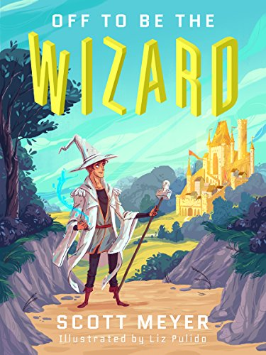 Off to Be the Wizard [Kindle in Motion] (Magic 2.0 Book 1) cover