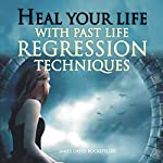 Heal Your Life with Past Life Regression Techniques | J. D. Rockefeller