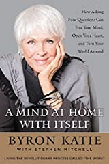 Internationally acclaimed, bestelling author Byron Katie's most anticipated work since Loving What Is              We live in difficult times, leaving far too many of us suffering from anxiety and depression, fear and anger. I...