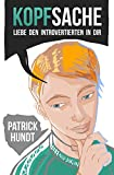 """Kopfsache Liebe den Introvertierten in dir (German Edition)"" av Patrick Hundt"