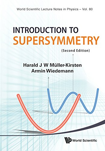 INTRODUCTION TO SUPERSYMMETRY (2ND EDITION) (World Scientific Lecture Notes in Physics)