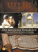 Der brennende Dornbusch - Die Geschichte des Judentums