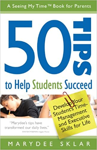 50 tips to help students succeed develop your students time 50 tips to help students succeed develop your students time management and executive skills for life marydee sklar 9780982605974 amazon books altavistaventures Image collections