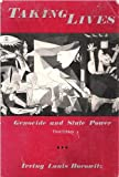 Taking Lives : Genocide and State Power, Horowitz, Irving Louis, 0878557512