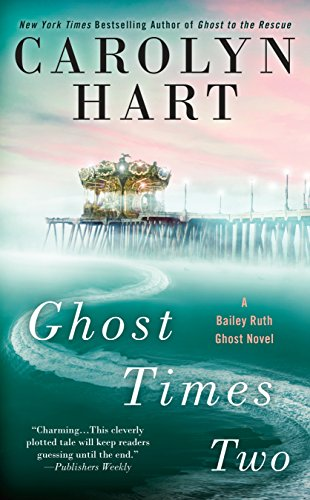 Ghost Times Two (A Bailey Ruth Ghost Novel)