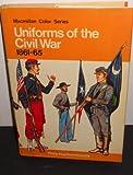 Uniforms of the Civil War, 1861-65 (Macmillan color series)