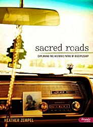 Sacred Roads, Exploring the Historic Paths of Discipleship