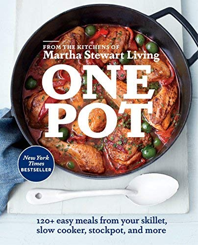 One Pot: 120+ Easy Meals from Your Skillet, Slow Cooker, Stockpot, and More Easy One Dish Meals