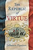 The Republic of Virtue (The Tarkingtons) (Volume 1)