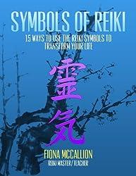 Symbols of Reiki: 15 Ways to Use the Reiki Symbols to Transform Your Life (English Edition)