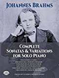 Brahms: Complete Sonatas and Variations for Solo Piano by Brahms, Johannes, Classical Piano Sheet Music (June 1, 1971) Paperback