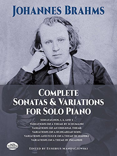 Brahms: Complete Sonatas and Variations for Solo Piano by Brahms, Johannes, Classical Piano Sheet Music (June 1, 1971) Paperback by