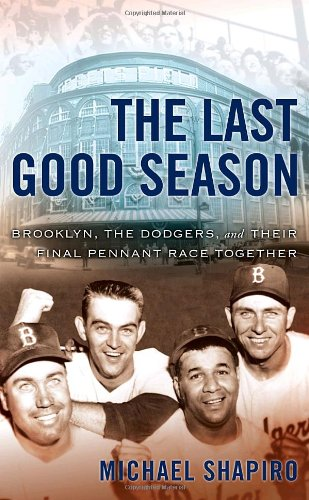The Last Good Season: Brooklyn, the Dodgers and Their Final Pennant Race Together pdf