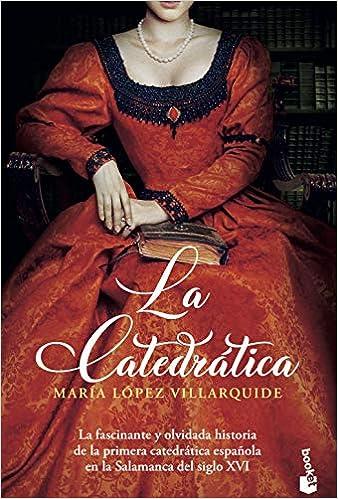 La catedrática (Novela histórica): Amazon.es: López Villarquide ...