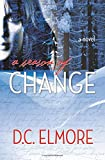 A Season of Change, D. C. Elmore, 1419653652