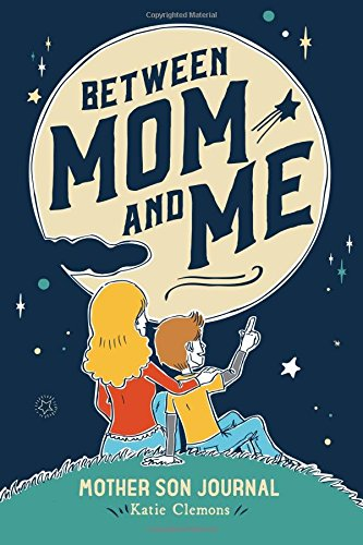 [Between Mom and Me: Mother Son Journal] (Mothers Journal)