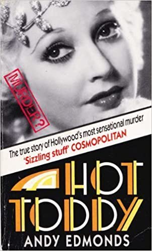 Book Hot Toddy: The True Story of Hollywood's Most Shocking Crime: The Murder of Thelma Todd by Andy Edmonds (1991-04-01)