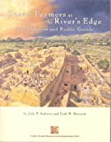 Desert Farmers at the River's Edge : The Hohokam and Pueblo Grande, Andrews, John P. and Bostwick, Todd W., 1882572300