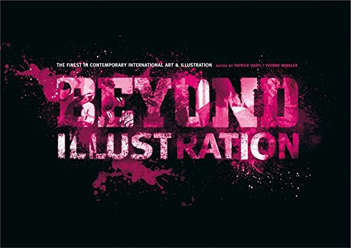 Beyond Illustration: The Finest in Contemporary International Art & Illustration PDF