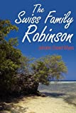 The Swiss Family Robinson, Johann David Wyss, 161382128X