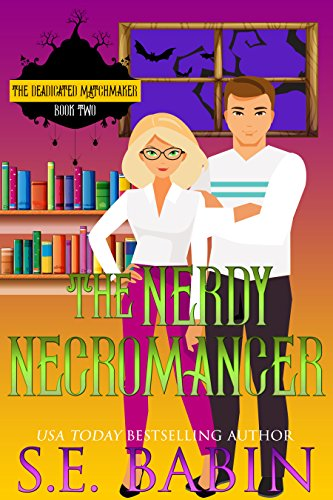 The Nerdy Necromancer (The Deadicated Matchmaker Book 1) ()