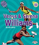 Venus & Serena Williams (2nd Revised Edition) (Amazing Athletes (Paperback))