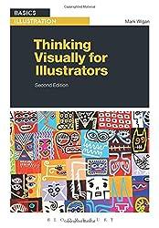 Thinking Visually for Illustrators (Basics Illustration)